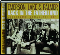 EMERSON, LAKE & PALMER: Back in the Fatherland
