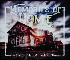 THE FARM HANDS: Memories of Home