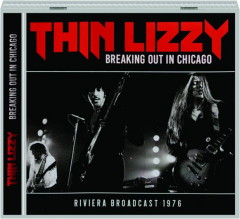 THIN LIZZY: Breaking Out in Chicago