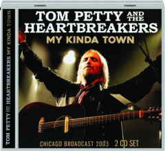 TOM PETTY AND THE HEARTBREAKERS: My Kinda Town