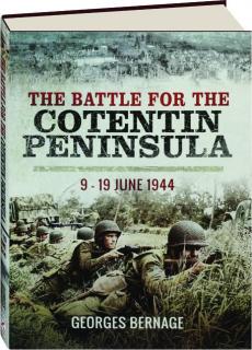 THE BATTLE FOR THE COTENTIN PENINSULA 9-19 JUNE 1944