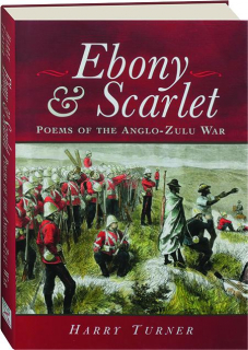 EBONY AND SCARLET: Poems of the Anglo-Zulu War