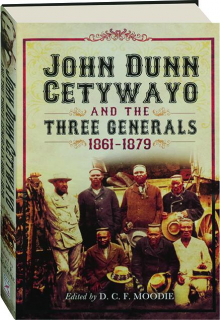 JOHN DUNN, CETYWAYO, AND THE THREE GENERALS, 1861-1879