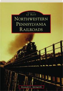 NORTHWESTERN PENNSYLVANIA RAILROADS: Images of Rail