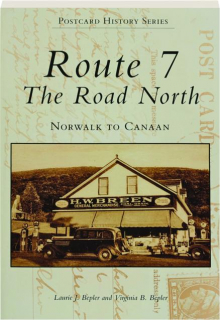 ROUTE 7, THE ROAD NORTH: Norwalk to Canaan