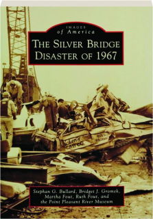 THE SILVER BRIDGE DISASTER OF 1967: Images of America