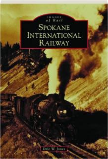 SPOKANE INTERNATIONAL RAILWAY: Images of Rail