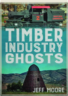 TIMBER INDUSTRY GHOSTS