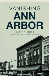VANISHING ANN ARBOR