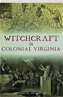 WITCHCRAFT IN COLONIAL VIRGINIA