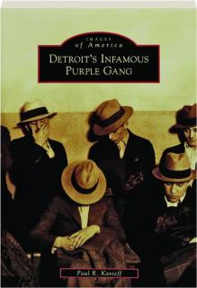 DETROIT'S INFAMOUS PURPLE GANG: Images of America