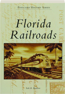 FLORIDA RAILROADS: Postcard History Series