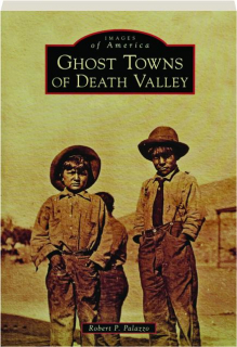 GHOST TOWNS OF DEATH VALLEY: Images of America
