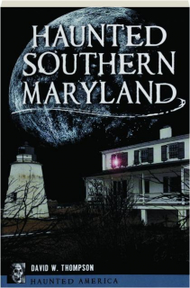 HAUNTED SOUTHERN MARYLAND: Haunted America