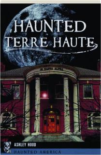 HAUNTED TERRE HAUTE: Haunted America
