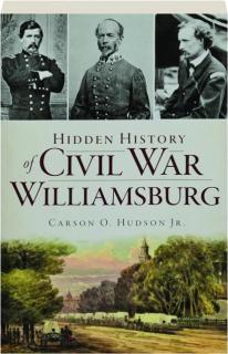 HIDDEN HISTORY OF CIVIL WAR WILLIAMSBURG