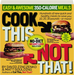 COOK THIS, NOT THAT! Easy & Awesome 350-Calorie Meals