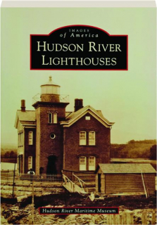 HUDSON RIVER LIGHTHOUSES: Images of America