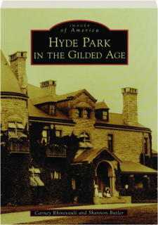 HYDE PARK IN THE GILDED AGE: Images of America