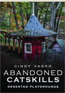 ABANDONED CATSKILLS: Deserted Playgrounds