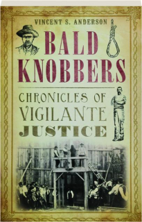 BALD KNOBBERS: Chronicles of Vigilante Justice