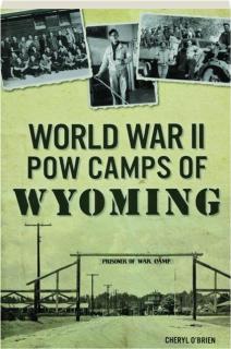 WORLD WAR II POW CAMPS OF WYOMING