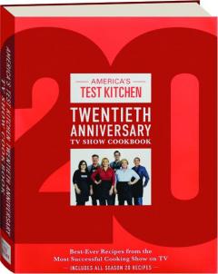 <I>AMERICA'S TEST KITCHEN</I> TWENTIETH ANNIVERSARY TV SHOW COOKBOOK