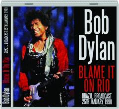 BOB DYLAN: Blame It on Rio