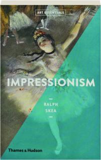 IMPRESSIONISM: Art Essentials