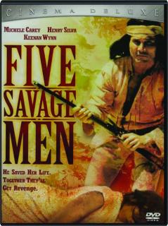 FIVE SAVAGE MEN: Cinema Deluxe