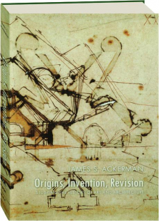 ORIGINS, INVENTION, REVISION: Studying the History of Art and Architecture