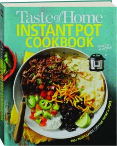 <I>TASTE OF HOME</I> INSTANT POT COOKBOOK