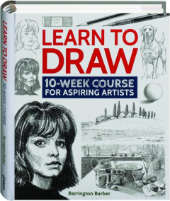 LEARN TO DRAW: 10-Week Course for Aspiring Artists
