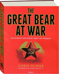 THE GREAT BEAR AT WAR: The Russian and Soviet Army 1917-Present