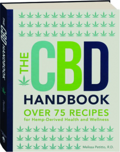 THE CBD HANDBOOK: Over 75 Recipes for Hemp-Derived Health and Wellness