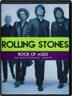 ROLLING STONES, ROCK OF AGES: An Unauthorized Tribute