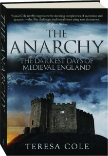 THE ANARCHY: The Darkest Days of Medieval England