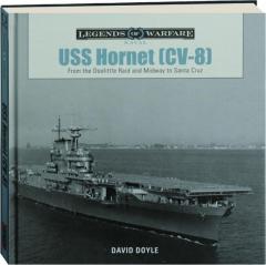 USS <I>HORNET</I> (CV-8): Legends of Warfare