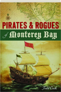 PIRATES & ROGUES OF MONTEREY BAY