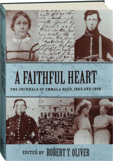 A FAITHFUL HEART: The Journals of Emmala Reed, 1865 and 1866