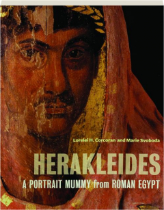 HERAKLEIDES: A Portrait Mummy from Roman Egypt