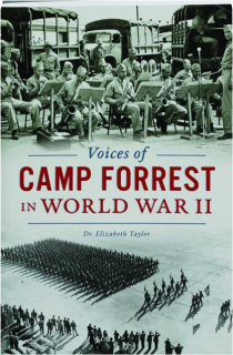 VOICES OF CAMP FORREST IN WORLD WAR II