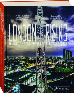 LONDON RISING: Illicit Photos from the City's Heights