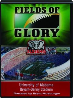 FIELDS OF GLORY: University of Alabama--Bryant-Denny Stadium