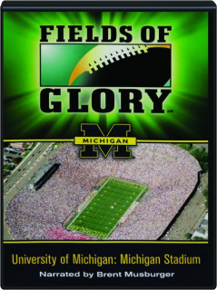 FIELDS OF GLORY: University of Michigan--Michigan Stadium