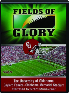 FIELDS OF GLORY: The University of Oklahoma--Gaylord Family, Oklahoma Memorial Stadium