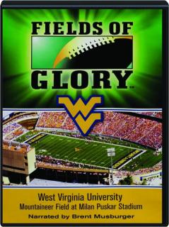 FIELDS OF GLORY: West Virginia University--Mountaineer Field at Milan Puskar Stadium