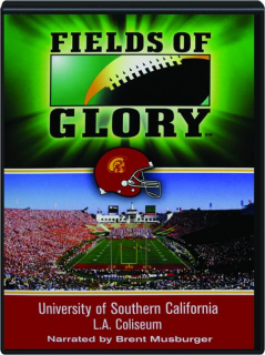 FIELDS OF GLORY: University of Southern California--L.A. Coliseum