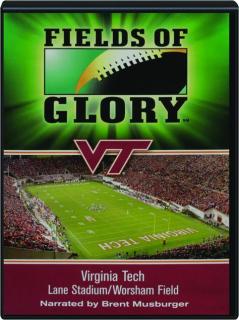 FIELDS OF GLORY: Virginia Tech--Lane Stadium / Worsham Field