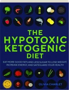 THE HYPOTOXIC KETOGENIC DIET